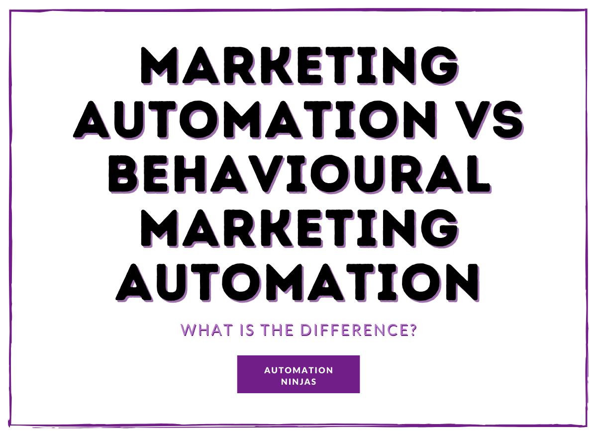 Marketing Automation vs Behavioural Marketing Automation