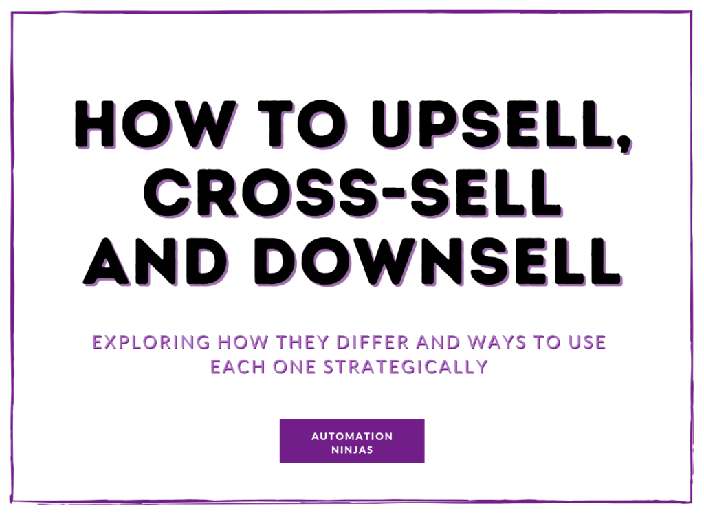 Upsell, cross-sell and downsell blog
