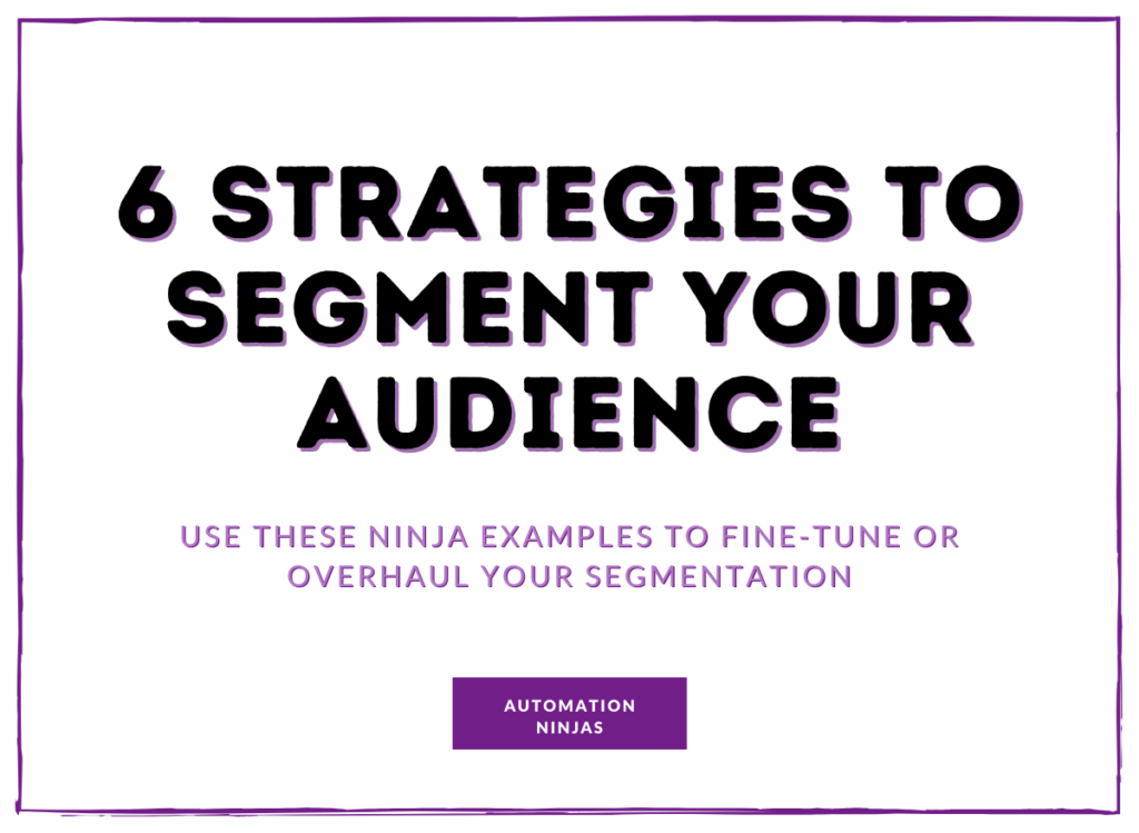 6 strategies to segment your audience