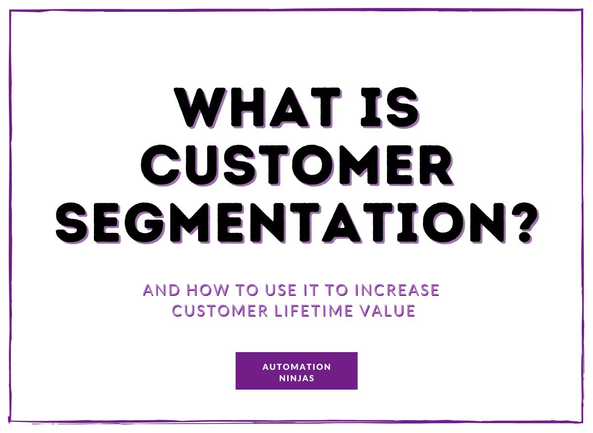 What is customer segmentation?